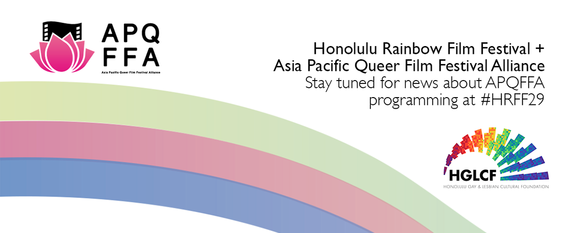 Asia Pacific Queer Film Festival Alliance and Honolulu Gay & Lesbian Film Festival