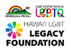 Honolulu Pride / LGBT Center Waikiki / Hawaii LGBT Legacy Foundation